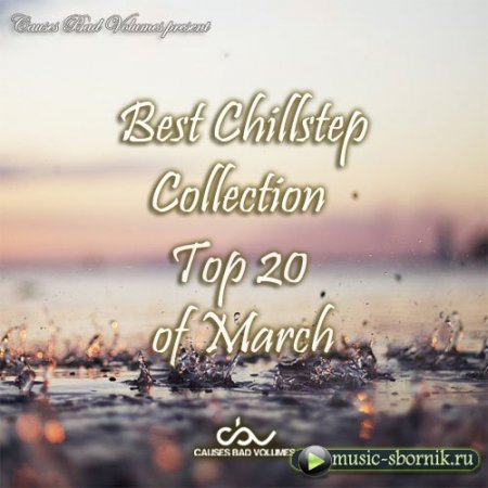 Best Chillstep Collection (March)