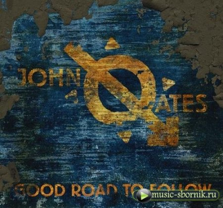 John Oates - Good Road To Follow
