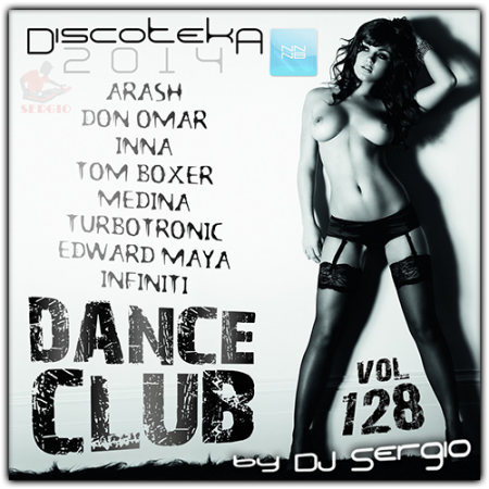 Дискотека 2014 Dance Club Vol. 128