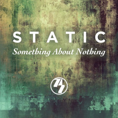 Static - Something About Nothing