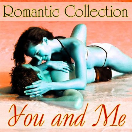 Romantic Collection - You and Me