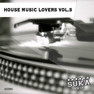House Music Lovers Vol.5