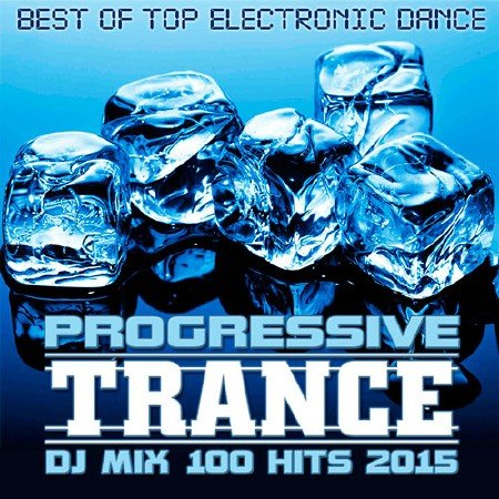 Progressive Trance DJ Mix 100 Hits 2015