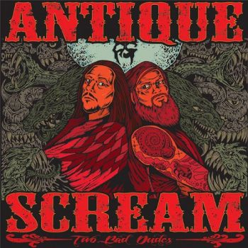 Antique Scream - Two Bad Dudes
