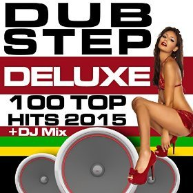 Dubstep Deluxe 100 Top Hits