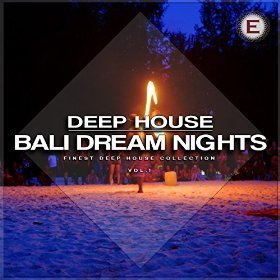 Deep House Bali Dream Nights Vol 1