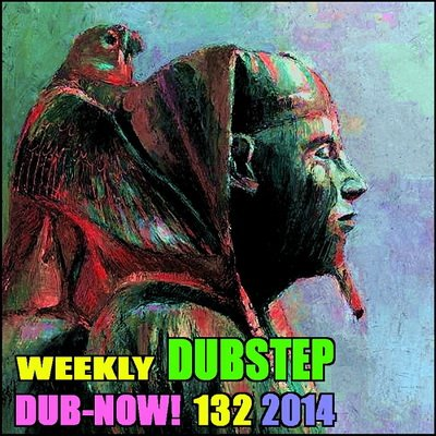 Dub-Now! Weekly Dubstep 132