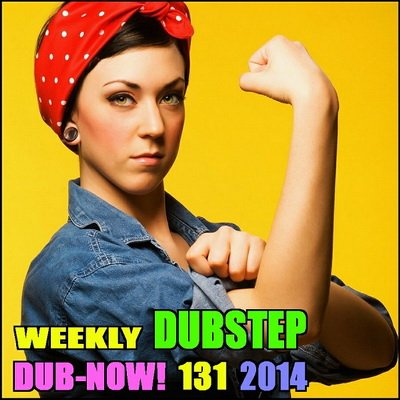 Dub-Now! Weekly Dubstep 131