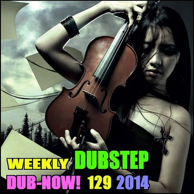 Dub-Now! Weekly Dubstep 129