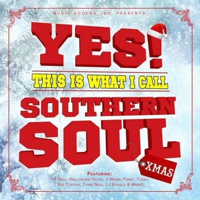 Yes! This Is What I Call Southern Soul Xmas