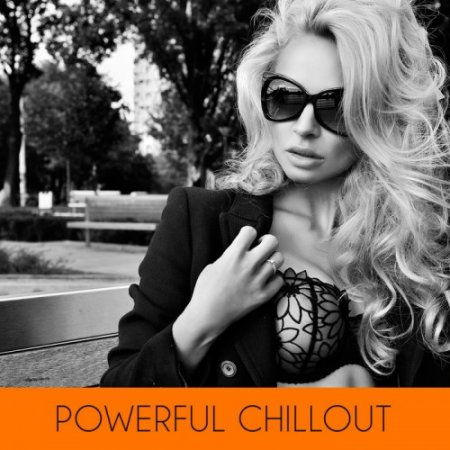 Powerful Chillout