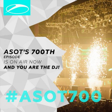 Armin van Buuren - A State of Trance 700 (Part 2)