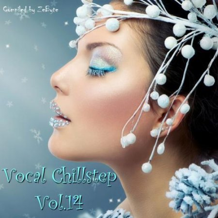 Vocal Chillstep Vol.14