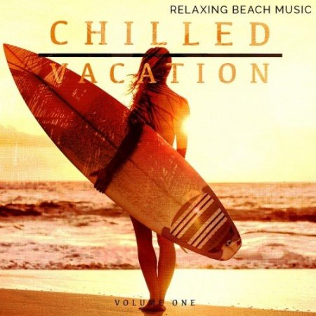 Chilled Vacation, Vol. 1 (Relaxing Beach Music)