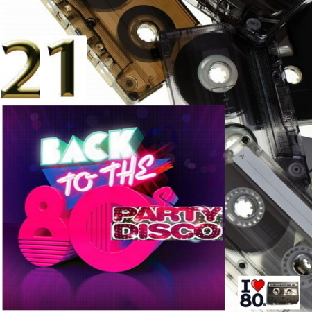 Back To 80's Party Disco Vol.21
