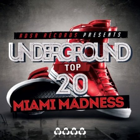 Underground Top 20 (Miami Madness)