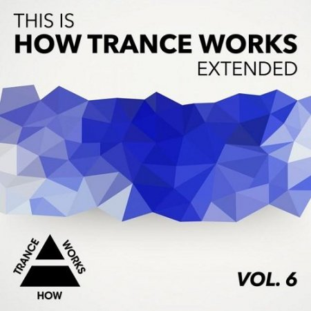 This Is How Trance Works Extended Vol 6 Сборник скачать торрент