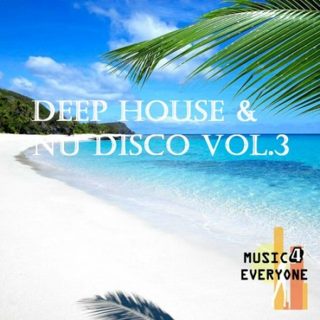 Music For Everyone - Deep House & Nu Disco Vol.3