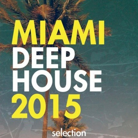 Miami Deep House Selection