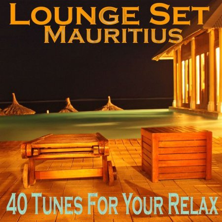 Lounge Set Mauritius [40 Tunes for Your Relax]