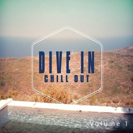 Dive in Chill out Vol 1 Mediterranean Chill Out Moods