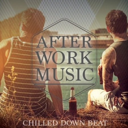After Work Music, Vol. 1 (Chilled Down Beat)