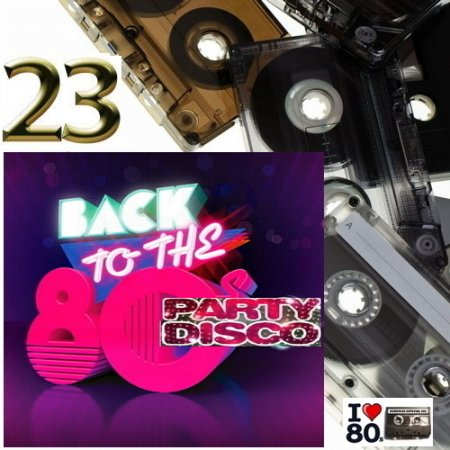 Back To 80's Party Disco Vol.23