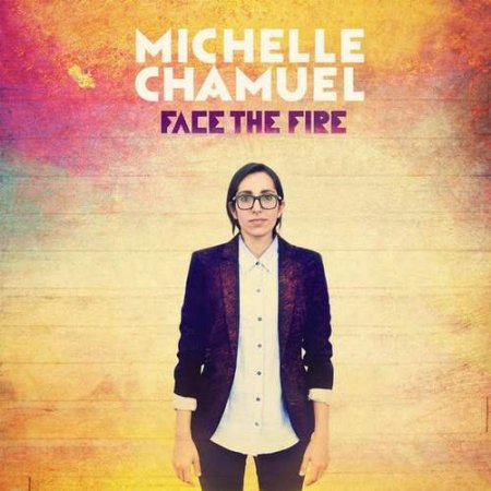 Michelle Chamuel - Face The Fire