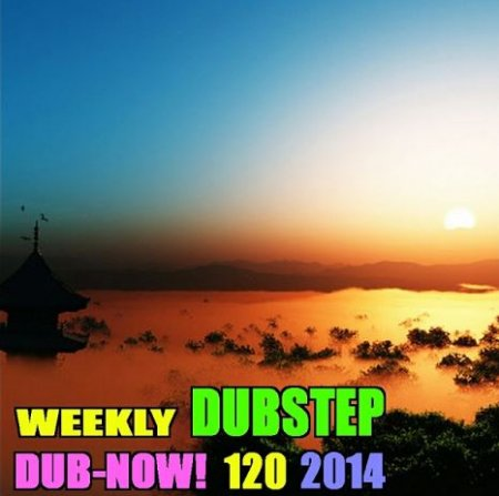 Dub-Now! Weekly Dubstep 120