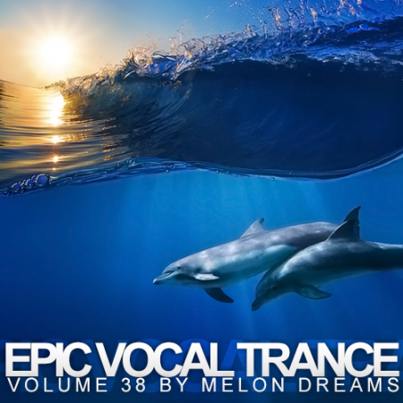 Epic Vocal Trance Volume 38