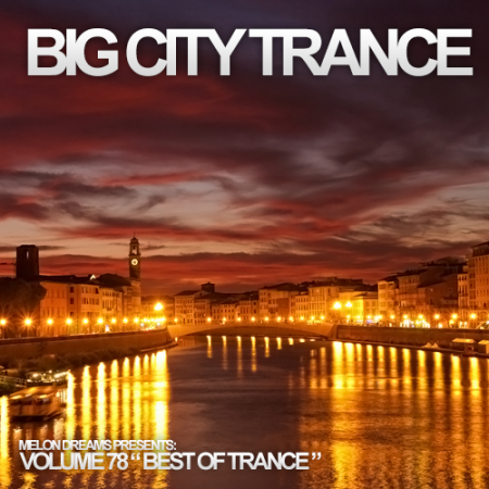 Big City Trance Volume 78