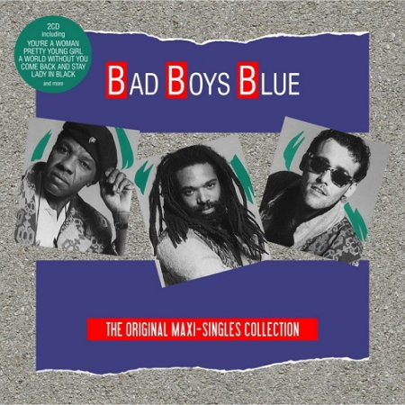 Bad Boys Blue – The Original Maxi-Singles Collection Альбом скачать торрент