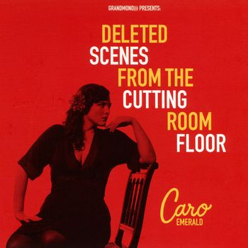Caro Emerald - Deleted Scenes From the Cutting Room Floor Альбом скачать торрент