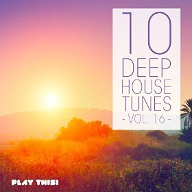 10 Deep House Tunes Vol 16