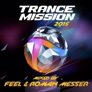 TranceMission 2015 (Mixed By Feel and Roman Messer)