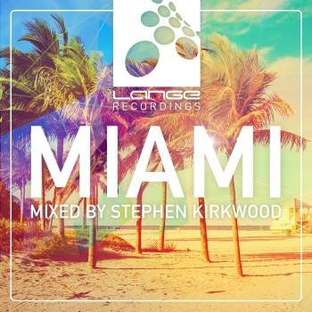 Lange Recordings Miami 2015 (Mixed By Stephen Kirkwood)