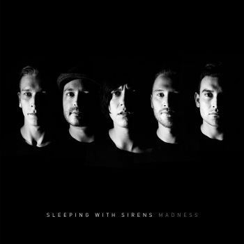 Sleeping With Sirens - Madness (Deluxe Edition) Альбом скачать торрент