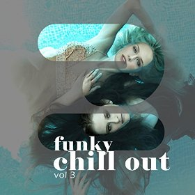 Funky Chill out Vol 3