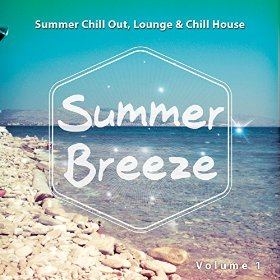 Summer Breeze Vol 1 Summer Chill out Lounge and Chill House