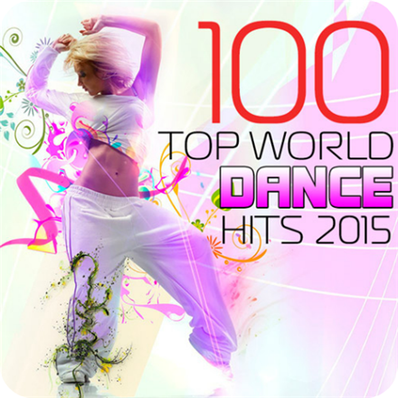 100 Top World dance Hits 2015