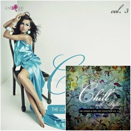 Chill With Style The Lounge & Chill Out Collection Vol 3-4