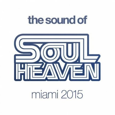 The Sound Of Soul Heaven Miami