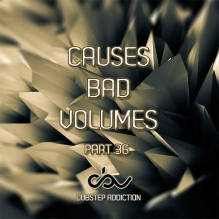 Causes Bad Volumes [Dubstep Addiction] Part 36