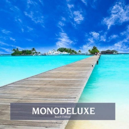 Monodeluxe - Beach Chillout