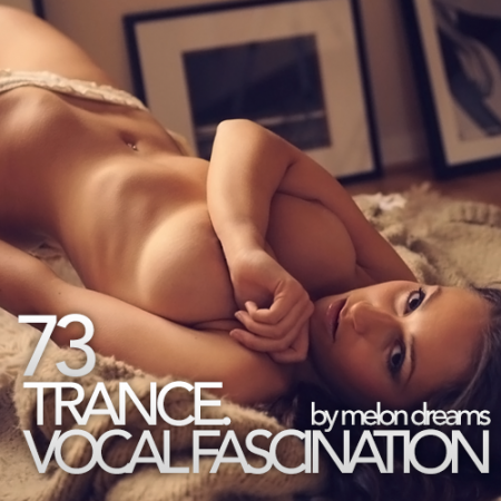 Trance. Vocal Fascination 73