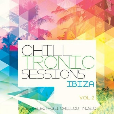 Chilltronic Sessions Ibiza Vol 2