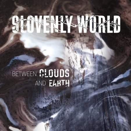 Slovenly World - Between Clouds And Earth Альбом скачать торрент