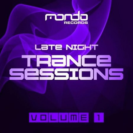 Late Night Trance Sessions Vol 1