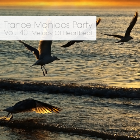 Trance Maniacs Party - Melody Of Heartbeat #140