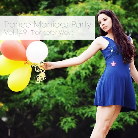 Trance Maniacs Party - Trancefer Wave #149